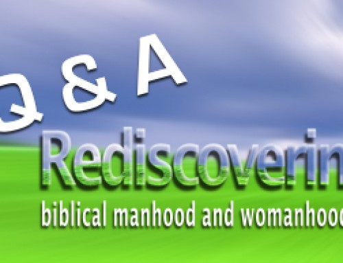 Biblical Manhood & Womanhood Q&A 3 – Part 2