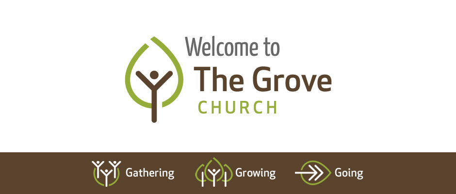 Welcome to The Grove Church